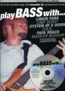 Play Bass With... Linkin Park, Limp Bizkit, System Of A Down, P.O.D., Papa Roach And Marilyn Manson