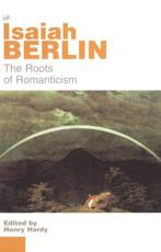 The Roots of Romanticism - Isaiah Berlin
