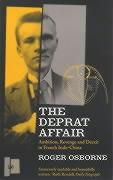 The Deprat Affair: Ambition, Revenge and Deceit in French Indo-China