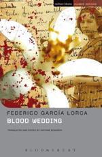 Blood Wedding - Federico Garcia Lorca (author), Gwynne Edwards (author), Gwynne Edwards (translator), Gwynne Edwards (introduction)