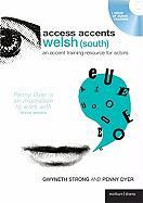 Access Accents Welsh (South): An Accent Training Resource for Actors