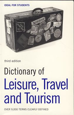 Dictionary of Leisure, Travel and Tourism. Ideal for Students. 3. Aufl. reprinted - N/AJane Russell and Paul Roseby