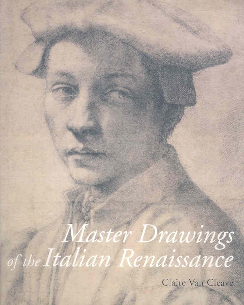 Master Drawings of the Italian Renaissance - Claire Van Cleave