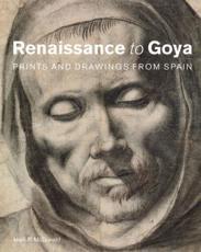 Renaissance to Goya - Mark P. McDonald, Clara de la Pe��a Mc Tigue
