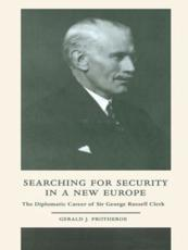 Searching for Security in a New Europe - Gerald J. Protheroe