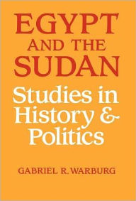 Egypt and the Sudan: Studies in History and Politics - Gabriel R Warburg