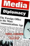 Media Diplomacy; The Foreign Office in the Mass Communications Age