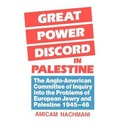 Great Power Discord in Palestine - Amikam Nachmani