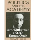 Politics and the Academy - Richard Clogg