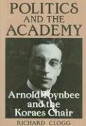 Politics and the Academy: Arnold Toynbee and the Koraes Chair