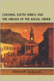 Colonial South Africa - Tim Keegan