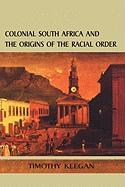 Colonial South Africa: Origins Racial Order