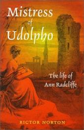 Mistress of Udolpho: The Life of Ann Radcliffe - Norton, Rictor