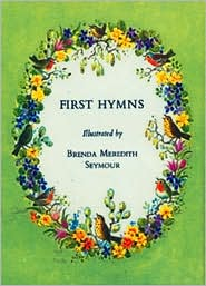 First Hymns - Brenda Meredith Seymour