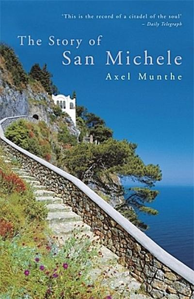 The Story of San Michele - Axel Munthe