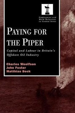 Paying for the Piper: Capital and Labour in Britain's Offshore Oil Industry - Woolfson, Charles Woolfson, C. Foster, John