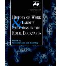 History of Work and Labour Relations in the Royal Dockyards - Kenneth Lunn
