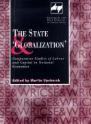 The State and 'Globalization': Comparative Studies of Labour and Capital in National Economies