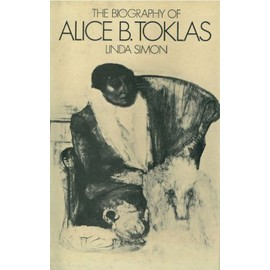 The Biography of Alice B. Toklas - Linda Simon
