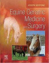 Equine Geriatric Medicine and Surgery - Bertone, Joseph