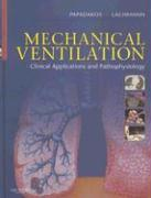 Mechanical Ventilation: Clinical Applications and Pathophysiology