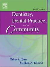 Dentistry, Dental Practice, and the Community - Burt, Brian A. / Eklund, Steven A.