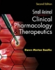 Small Animal Clinical Pharmacology and Therapeutics - Dawn Merton Boothe