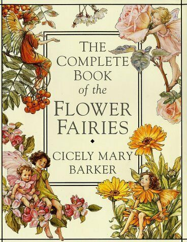 The Complete Book of the Flower Fairies - Cicely Mary Barker