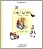 The Original Peter Rabbit Baby Book: My First Year - Potter, Beatrix