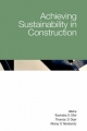 Achieving Sustainability in Construction - Ravindra K. Dhir; Thomas D. Dyer; Moray D. Newlands