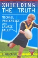 Shielding The Truth - Daley Laurie;  Panckridge Michael
