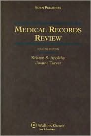 Medical Records Review, Fourth Edition - Kristyn S. Appleby, Joanne Tarver