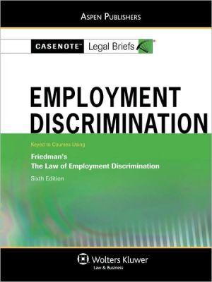 Casenote Legal Briefs: Employment Discrimination - Casenote Legal Briefs