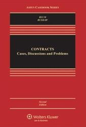 Contracts: Cases, Discussion, and Problems - Blum, Brian A. / Bushaw, Amy C.