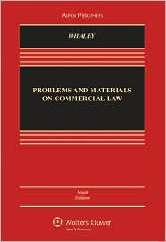 Problems and Materials on Commercial Law, Ninth Edition - Douglas J. Whaley