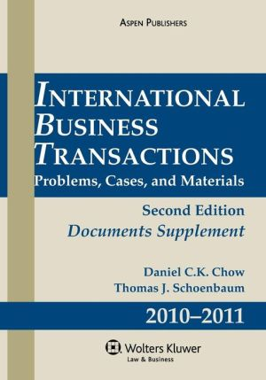 International Business Transactions Document Supplement 2010-2011 - Daniel C.K. Chow, Thomas J Schoenbaum