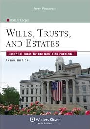 Wills, Trusts, and Estates: Essential Tools for the New York Paralegal, Third Edition - Ilene S. Cooper