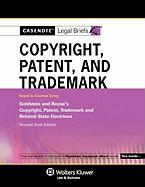 Casenote Legal Briefs: Copyright Patent & Trademark Law Keyed to Goldstein & Reese Revised 6e