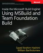 Inside the Microsoft® Build Engine: Using MSBuild and team foundation build