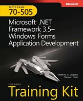 McTs Self-Paced Training Kit (Exam 70-505): Microsoft .Net Framework 3.5 - Windows Forms Application Development: Microsoft .Net F - Stoecker, Matthew A. / Stein, Steven J.