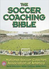 The Soccer Coaching Bible - National Soccer Coaches Association of America