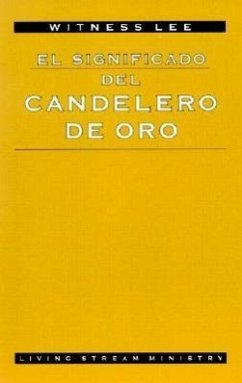 El Significado del Candelero de Oro = The Ultimate Significance of the Golden Lampstand - Lee, Witness