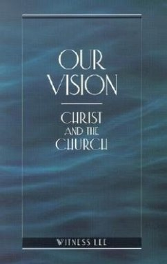Our Vision: Christ and the Church - Lee, Witness
