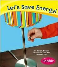 Let's Save Energy! - Sara Elizabeth Nelson, Gail Saunders-Smith, Kate M. Krebs