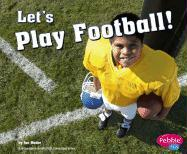Let's Play Football!