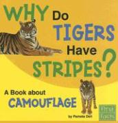 Why Do Tigers Have Stripes?: A Book about Camouflage