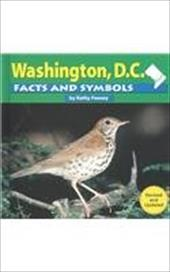 Washington D.C. Facts and Symbols - Feeney, Kathy / Desormeaux, Donna C.