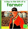 A Day in the Life of a Farmer (First Facts Community Helpers at Work Series) - Heather Adamson, Gary Sundermeyer (Photographer), Designed by Jennifer Schonborn, National Farmers Union
