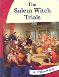 Let Freedom Ring!: The Salem Witch Trials - Tracey Boraas