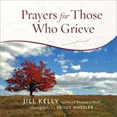 Prayers for Those Who Grieve - Kelly, Jill / Wheeler, Brody